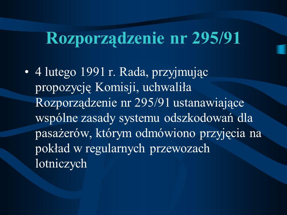 Rozporządzenie nr 295/91 4 lutego 1991 r. Rada, przyjmując propozycję Komisji, uchwaliła Rozporządzenie nr 295/91 ustanawiające wspólne zasady systemu