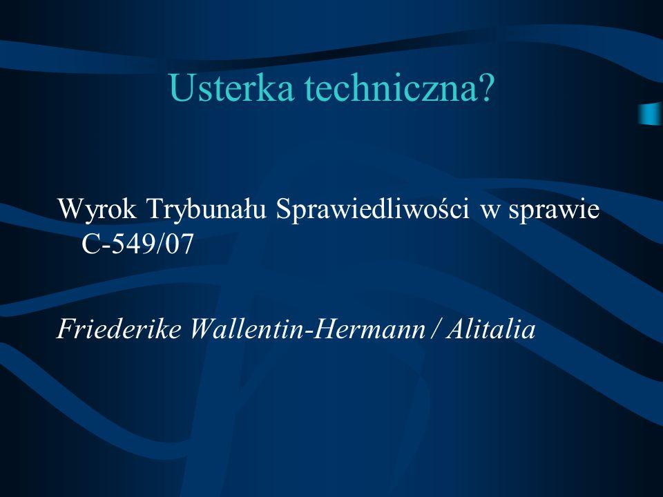 Usterka techniczna? Wyrok Trybunału Sprawiedliwości w sprawie C-549/07 Friederike Wallentin-Hermann / Alitalia