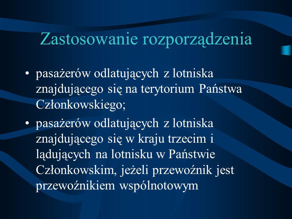 Zastosowanie rozporządzenia pasażerów odlatujących z lotniska znajdującego się na terytorium Państwa Członkowskiego; pasażerów odlatujących z lotniska