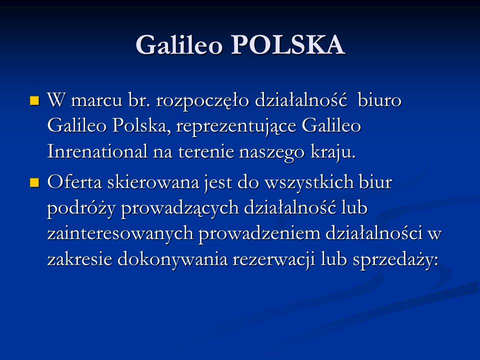 Galileo POLSKA W marcu br. rozpoczęło działalność biuro Galileo Polska, reprezentujące Galileo Inrenational na terenie naszego kraju. W marcu br. rozp