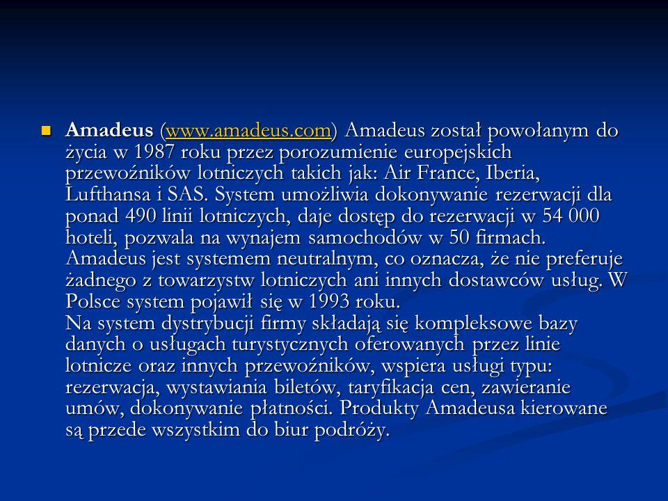 Amadeus (www.amadeus.com) Amadeus został powołanym do życia w 1987 roku przez porozumienie europejskich przewoźników lotniczych takich jak: Air France
