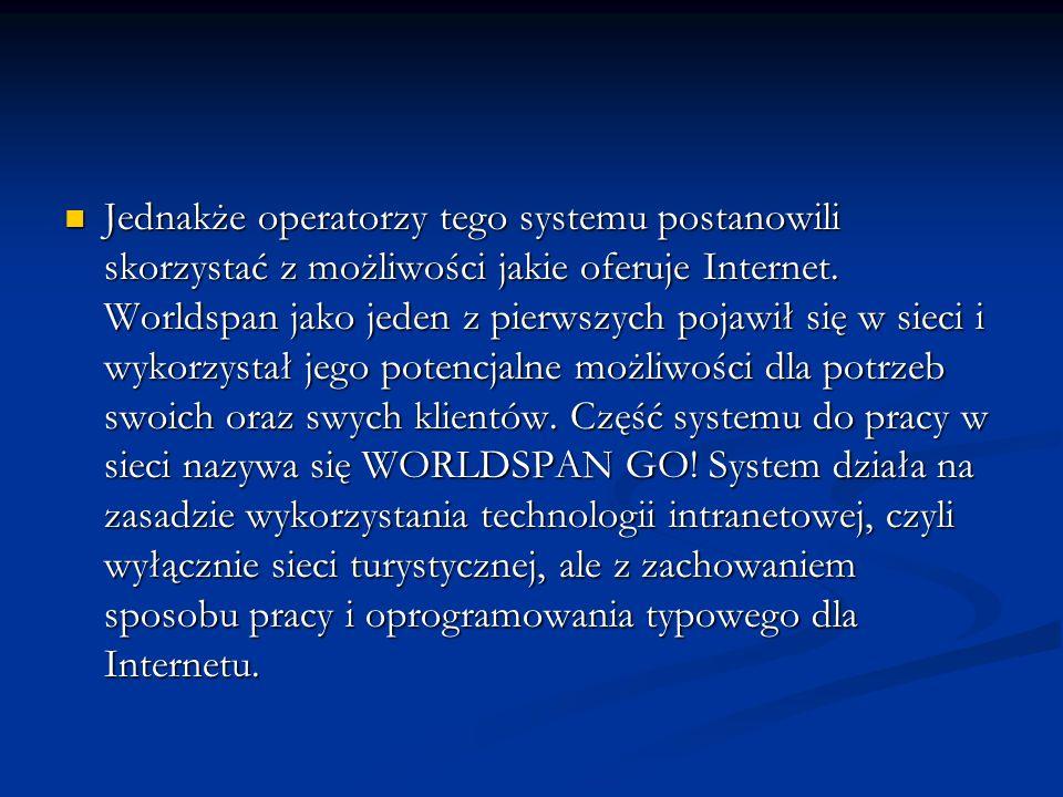 Jednakże operatorzy tego systemu postanowili skorzystać z możliwości jakie oferuje Internet. Worldspan jako jeden z pierwszych pojawił się w sieci i w