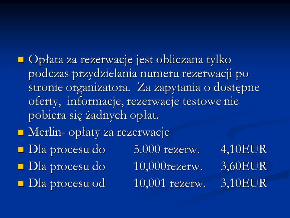 Opłata za rezerwacje jest obliczana tylko podczas przydzielania numeru rezerwacji po stronie organizatora. Za zapytania o dostępne oferty, informacje,