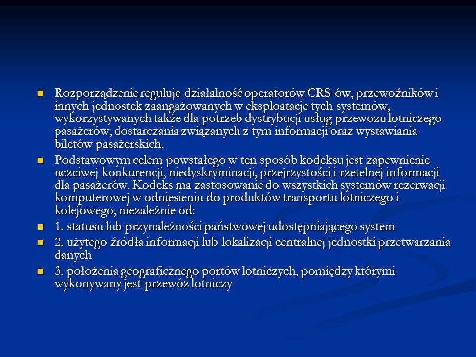 Rozporządzenie reguluje działalność operatorów CRS-ów, przewoźników i innych jednostek zaangażowanych w eksploatacje tych systemów, wykorzystywanych t