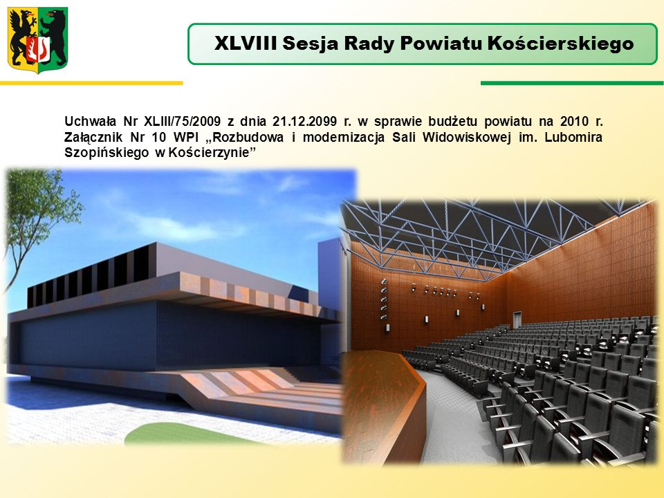 """Uchwała Nr XLIII/75/2009 z dnia 21.12.2099 r. w sprawie budżetu powiatu na 2010 r. Załącznik Nr 10 WPI """"Rozbudowa i modernizacja Sali Widowiskowej im."""