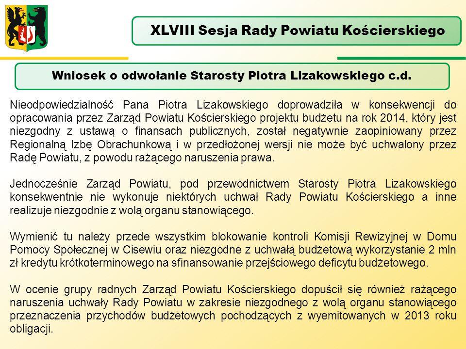 Wniosek o odwołanie Starosty Piotra Lizakowskiego c.d. XLVIII Sesja Rady Powiatu Kościerskiego Nieodpowiedzialność Pana Piotra Lizakowskiego doprowadz