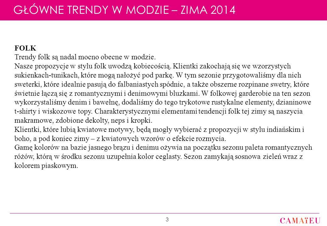 Réunion Coordination E1 2014 // Département des Collections / 29 Juillet 2013 GŁÓWNE TRENDY W MODZIE – ZIMA 2014 3 FOLK Trendy folk są nadal mocno obecne w modzie.