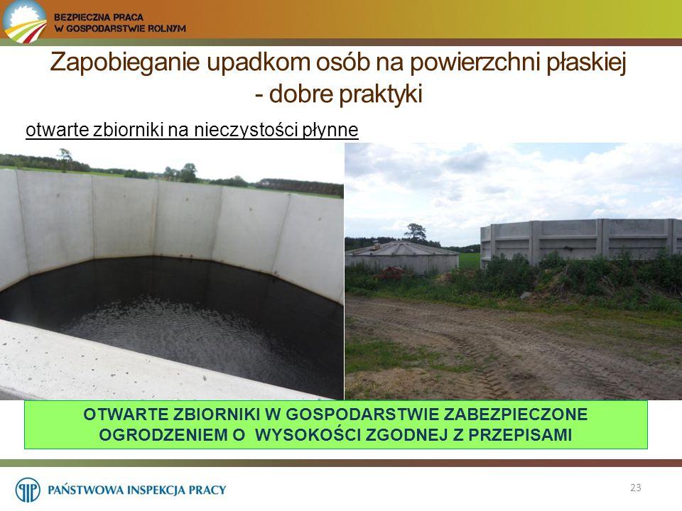 Zapobieganie upadkom osób na powierzchni płaskiej - dobre praktyki 23 otwarte zbiorniki na nieczystości płynne OTWARTE ZBIORNIKI W GOSPODARSTWIE ZABEZ