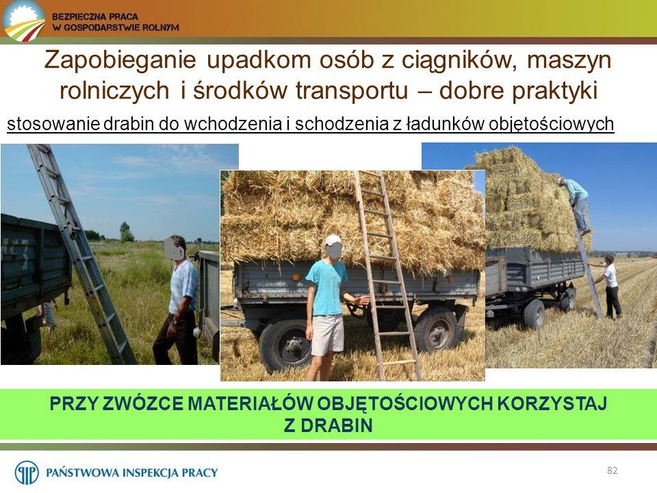 Zapobieganie upadkom osób z ciągników, maszyn rolniczych i środków transportu – dobre praktyki 82 stosowanie drabin do wchodzenia i schodzenia z ładun