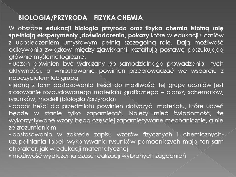 BIOLOGIA/PRZYRODA FIZYKA CHEMIA W obszarze edukacji biologia przyroda oraz fizyka chemia istotną rolę spełniają eksperymenty,doświadczenia, pokazy któ