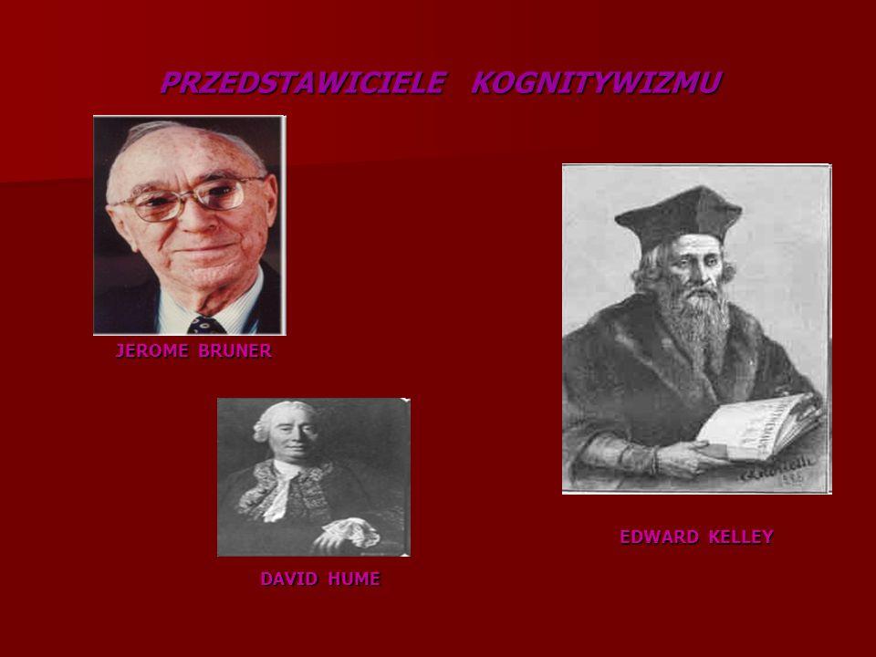 PRZEDSTAWICIELE KOGNITYWIZMU JEROME BRUNER DAVID HUME EDWARD KELLEY