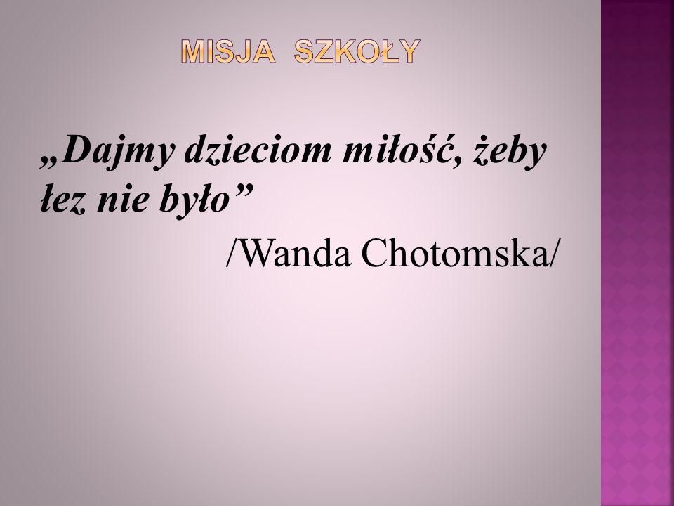 """""""Dajmy dzieciom miłość, żeby łez nie było"""" /Wanda Chotomska/"""