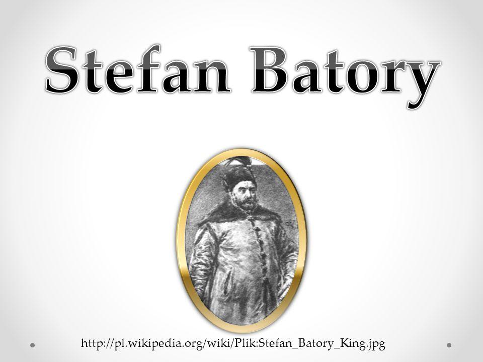 Wielki Władca Stefan Batory był księciem siedmiogrodzkim od 1571 roku.