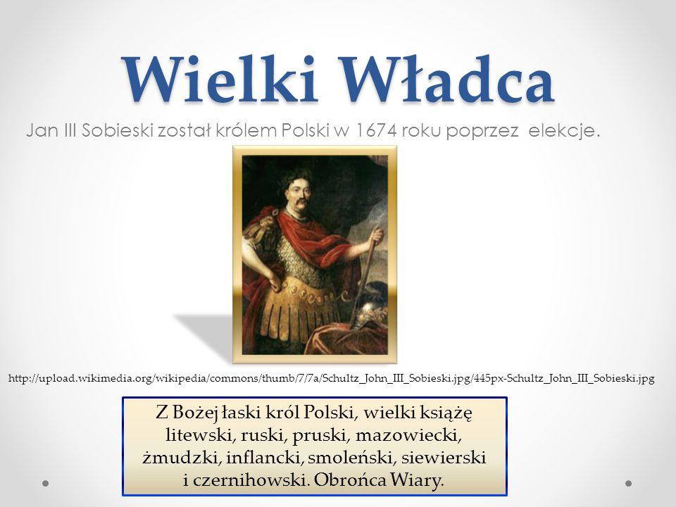 Wielki Władca Jan III Sobieski został królem Polski w 1674 roku poprzez elekcje. Z Bożej łaski król Polski, wielki książę litewski, ruski, pruski, maz