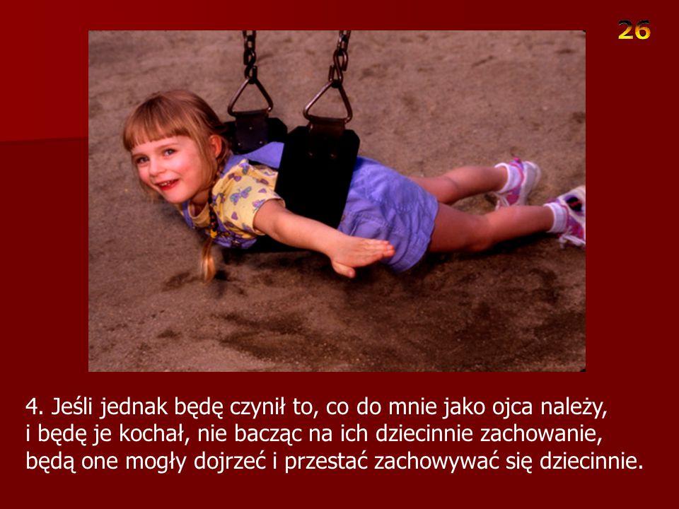 3. Dziecinne zachowanie jest bardzo meczące.