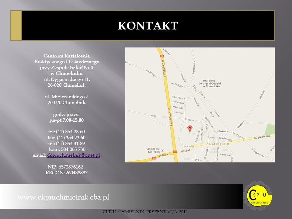 KONTAKT www.ckpiuchmielnik.cba.pl Centrum Kształcenia Praktycznego i Ustawicznego przy Zespole Szkół Nr 3 w Chmielniku ul.