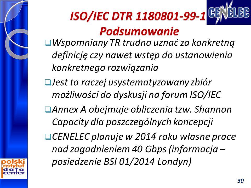 ISO/IEC DTR 1180801-99-1 Podsumowanie  Wspomniany TR trudno uznać za konkretną definicję czy nawet wstęp do ustanowienia konkretnego rozwiązania  Jest to raczej usystematyzowany zbiór możliwości do dyskusji na forum ISO/IEC  Annex A obejmuje obliczenia tzw.