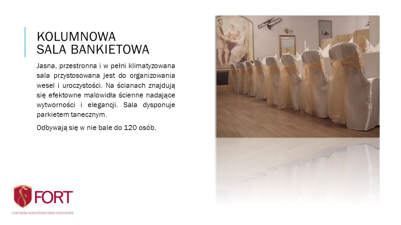 Jasna, przestronna i w pełni klimatyzowana sala przystosowana jest do organizowania wesel i uroczystości. Na ścianach znajdują się efektowne malowidła