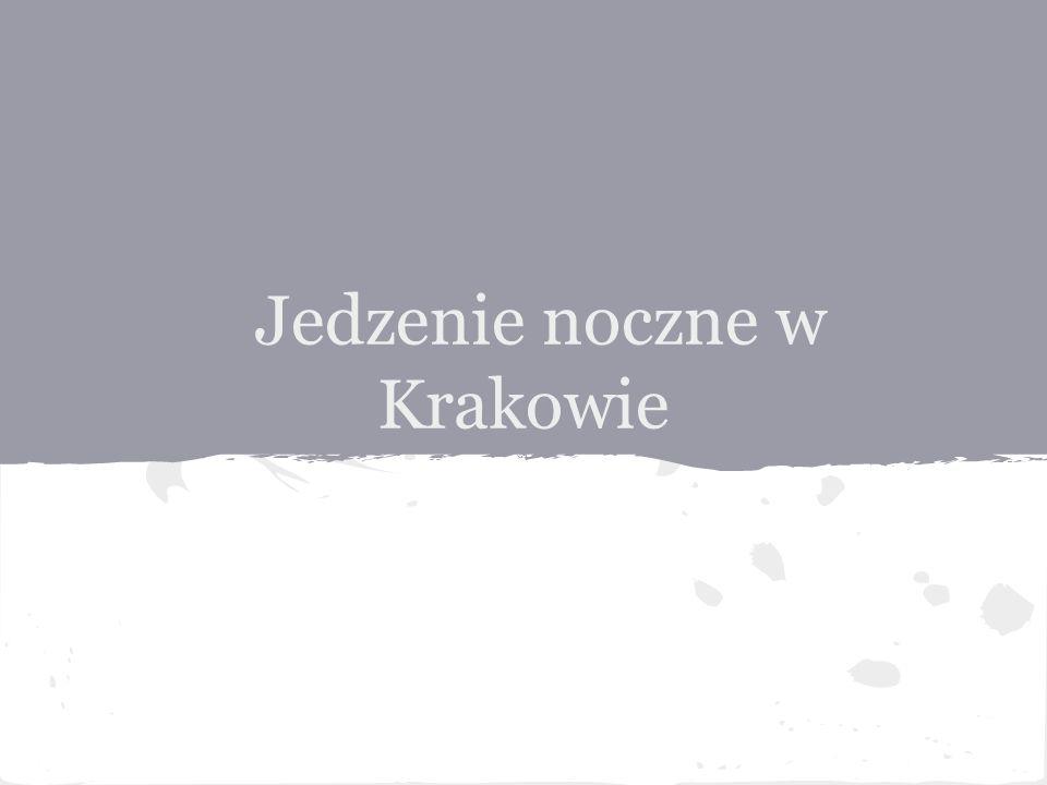 Jedzenie noczne w Krakowie