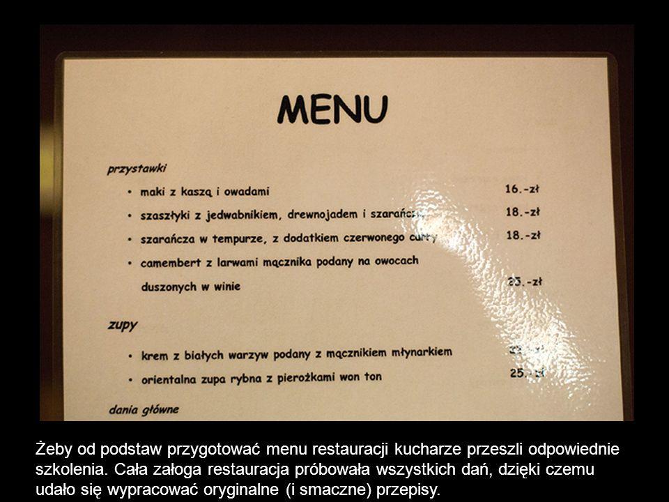 Żeby od podstaw przygotować menu restauracji kucharze przeszli odpowiednie szkolenia. Cała załoga restauracja próbowała wszystkich dań, dzięki czemu u