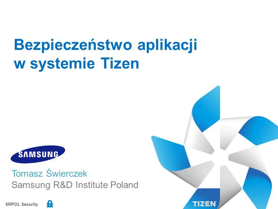 SRPOL Security © 2014 SAMSUNG Electronics Co. 2/ Tizen – czym jest?