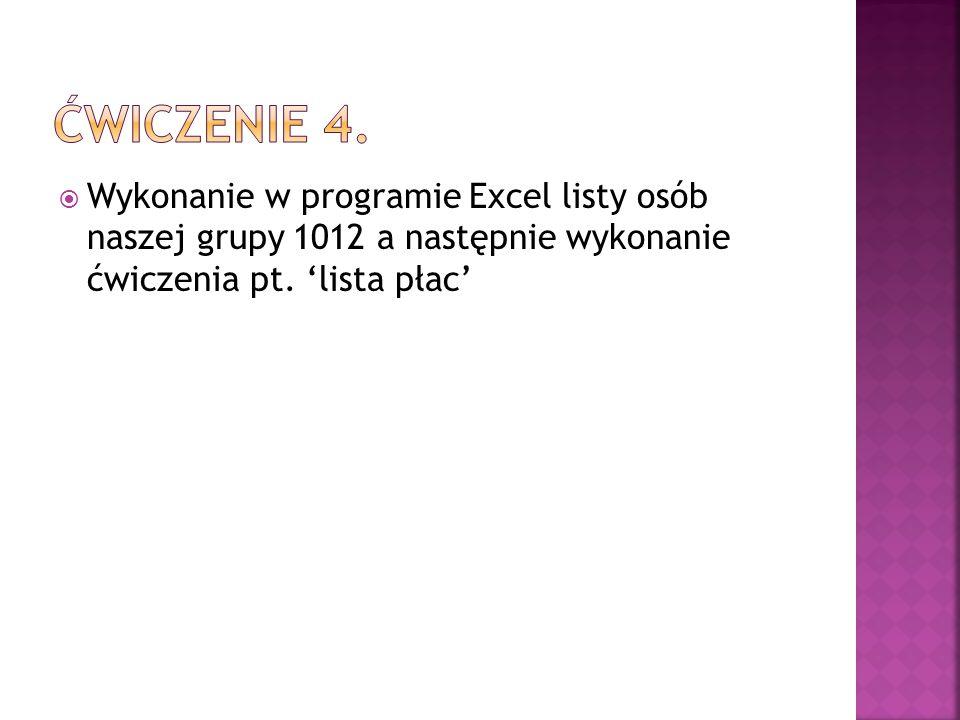  Wykonanie w programie Excel listy osób naszej grupy 1012 a następnie wykonanie ćwiczenia pt.