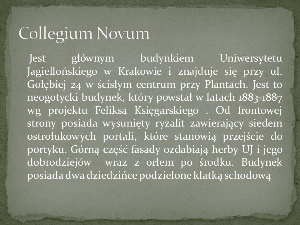 Jest głównym budynkiem Uniwersytetu Jagiellońskiego w Krakowie i znajduje się przy ul. Gołębiej 24 w ścisłym centrum przy Plantach. Jest to neogotycki