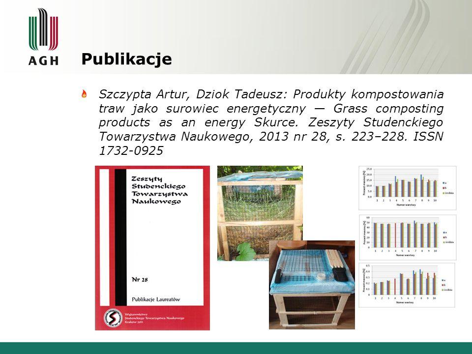 Publikacje Szczypta Artur, Dziok Tadeusz: Produkty kompostowania traw jako surowiec energetyczny — Grass composting products as an energy Skurce. Zesz