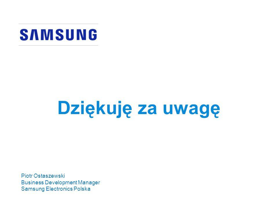 Piotr Ostaszewski Business Development Manager Samsung Electronics Polska