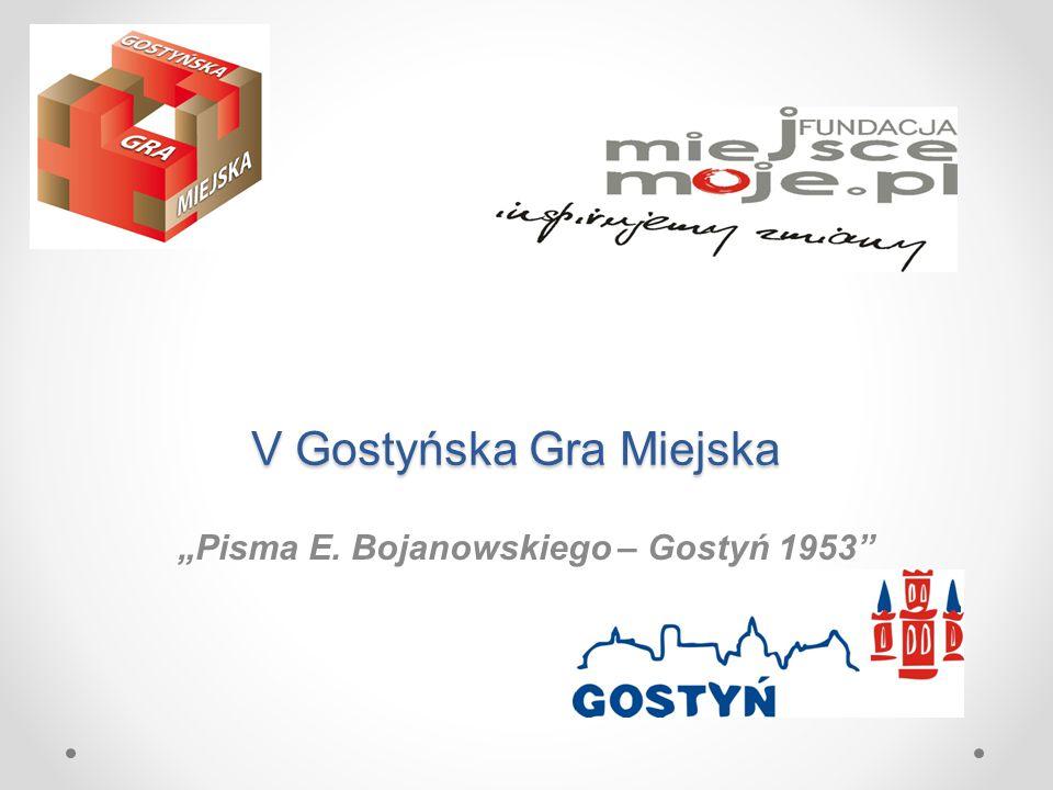 """V Gostyńska Gra Miejska """"Pisma E. Bojanowskiego – Gostyń 1953"""""""