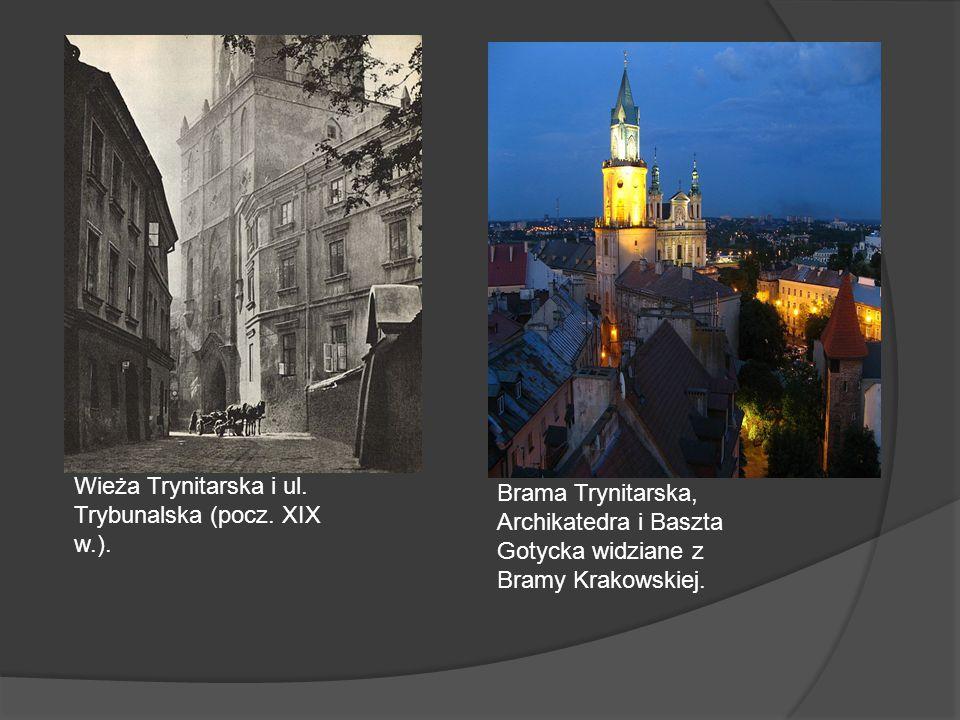 Wieża Trynitarska i ul. Trybunalska (pocz. XIX w.). Brama Trynitarska, Archikatedra i Baszta Gotycka widziane z Bramy Krakowskiej.