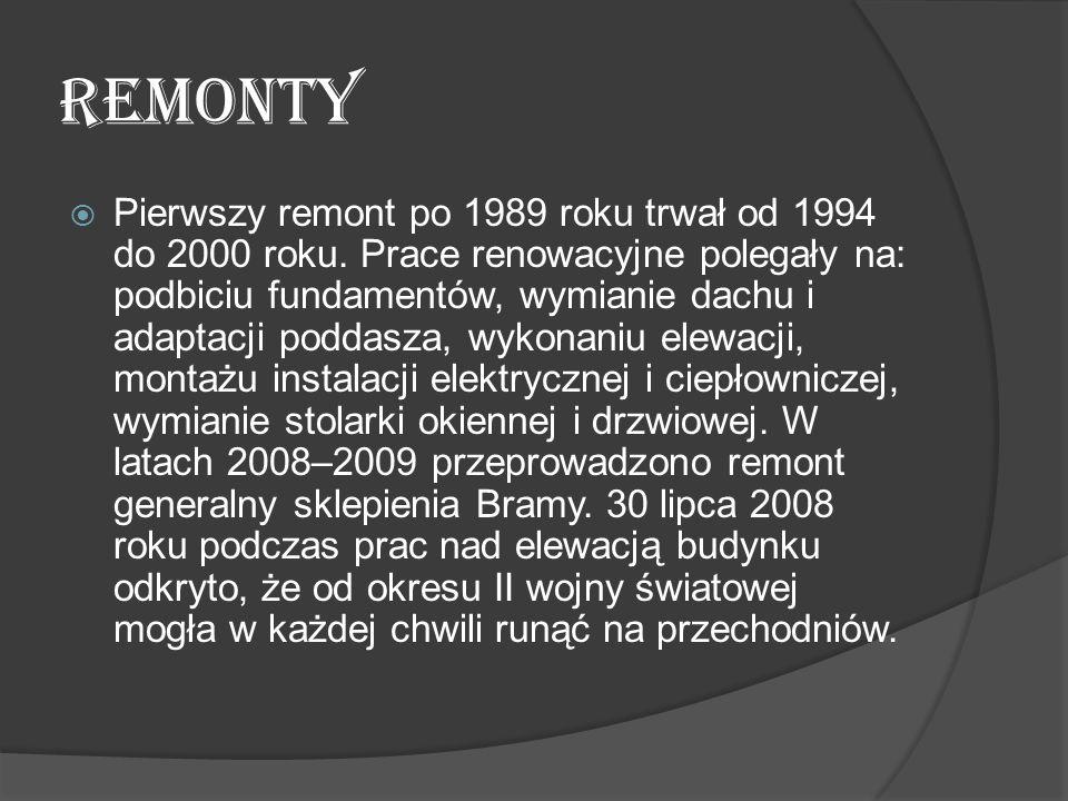 REMONTY  Pierwszy remont po 1989 roku trwał od 1994 do 2000 roku. Prace renowacyjne polegały na: podbiciu fundamentów, wymianie dachu i adaptacji pod