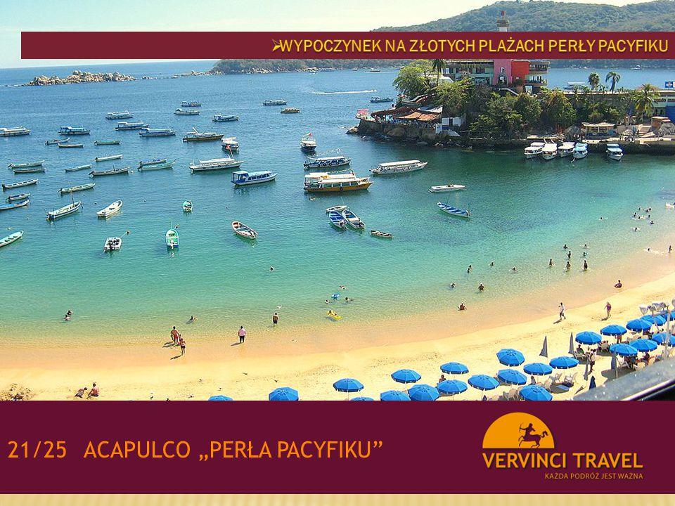 """ Acapulco """"Perła Pacyfiku Wypoczynek w Acapulco na złocistych plażach, skąpanych w tropikalnym słońcu w formule all inclusive."""