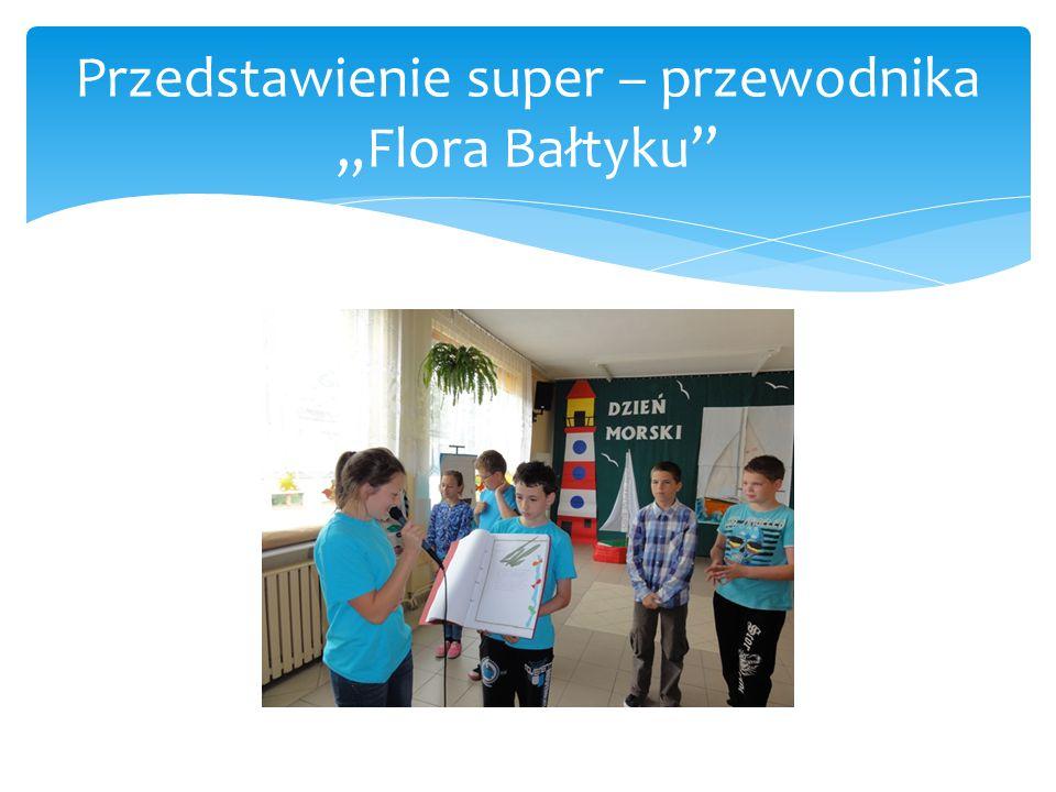 """Przedstawienie super – przewodnika """"Flora Bałtyku"""""""
