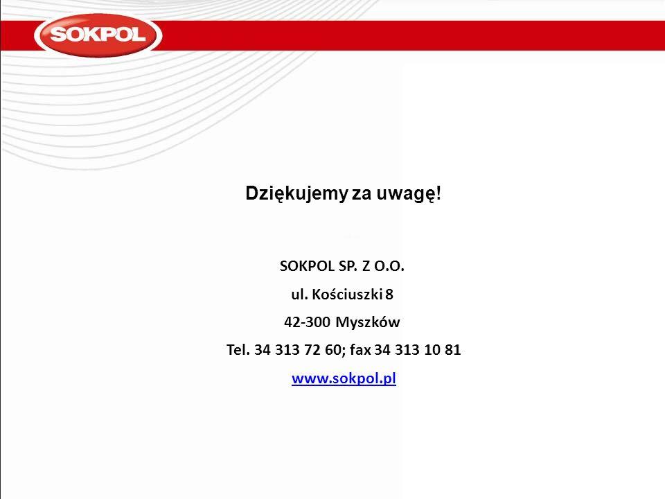 SOKPOL SP. Z O.O. ul. Kościuszki 8 42-300 Myszków Tel. 34 313 72 60; fax 34 313 10 81 www.sokpol.pl Dziękujemy za uwagę!