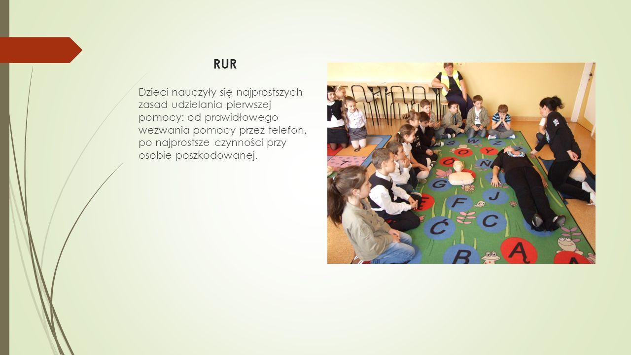 RUR Dzieci nauczyły się najprostszych zasad udzielania pierwszej pomocy: od prawidłowego wezwania pomocy przez telefon, po najprostsze czynności przy osobie poszkodowanej.