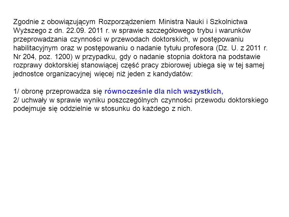 Zgodnie z obowiązującym Rozporządzeniem Ministra Nauki i Szkolnictwa Wyższego z dn. 22.09. 2011 r. w sprawie szczegółowego trybu i warunków przeprowad