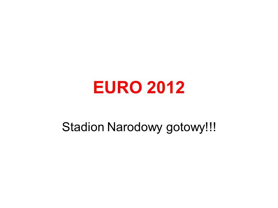 EURO 2012 Stadion Narodowy gotowy!!!