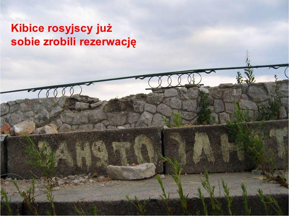 Kibice rosyjscy już sobie zrobili rezerwację