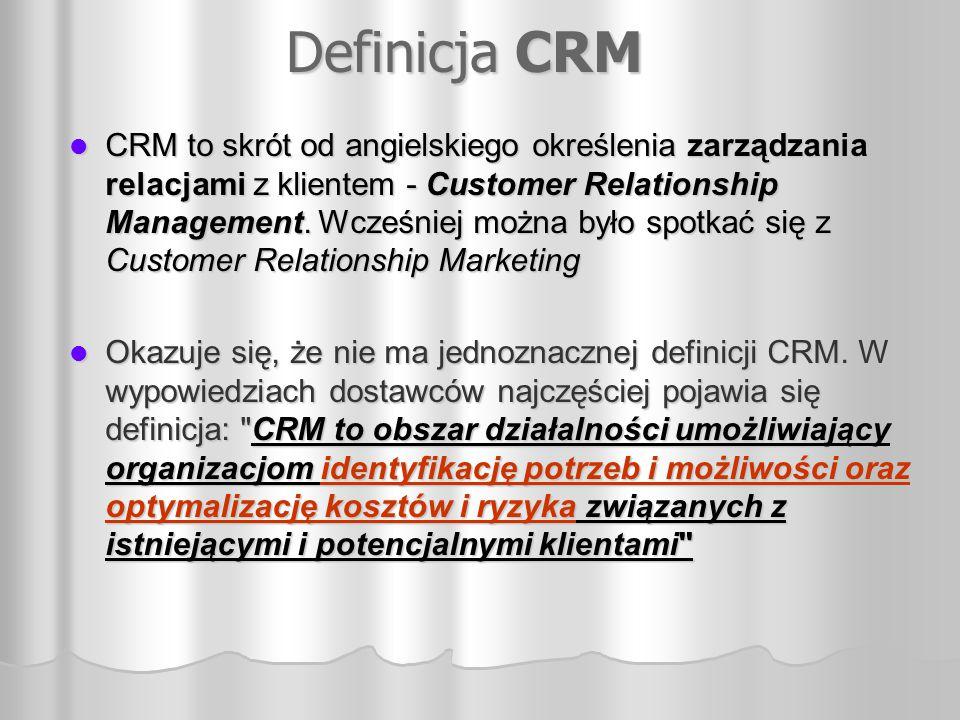 Definicja CRM CRM to skrót od angielskiego określenia zarządzania relacjami z klientem - Customer Relationship Management. Wcześniej można było spotka