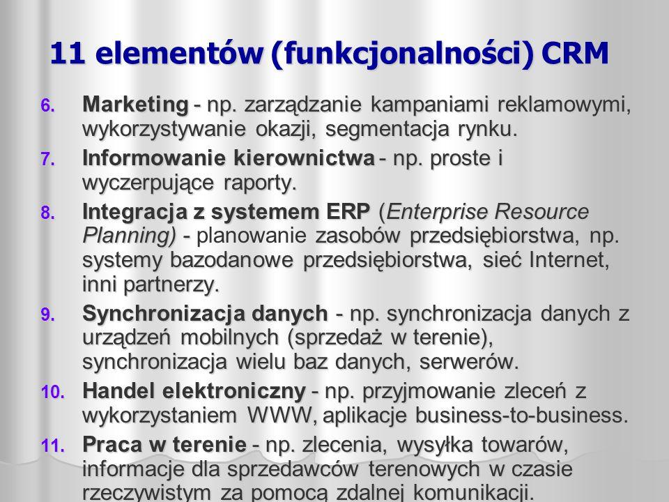 6. Marketing - np. zarządzanie kampaniami reklamowymi, wykorzystywanie okazji, segmentacja rynku. 7. Informowanie kierownictwa - np. proste i wyczerpu