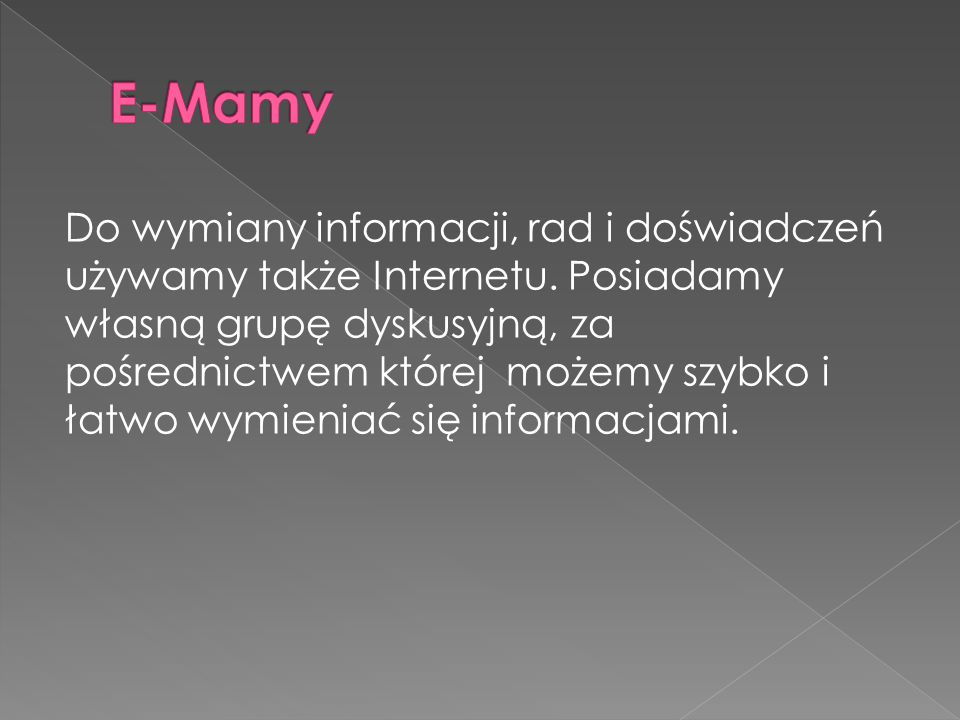 Do wymiany informacji, rad i doświadczeń używamy także Internetu.
