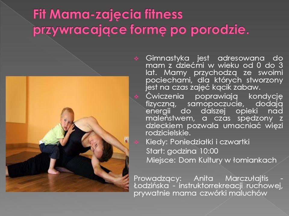  Gimnastyka jest adresowana do mam z dziećmi w wieku od 0 do 3 lat.