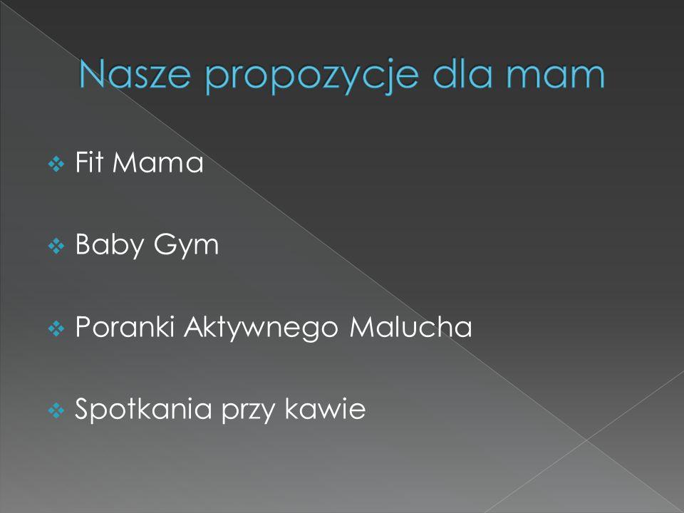  Fit Mama  Baby Gym  Poranki Aktywnego Malucha  Spotkania przy kawie