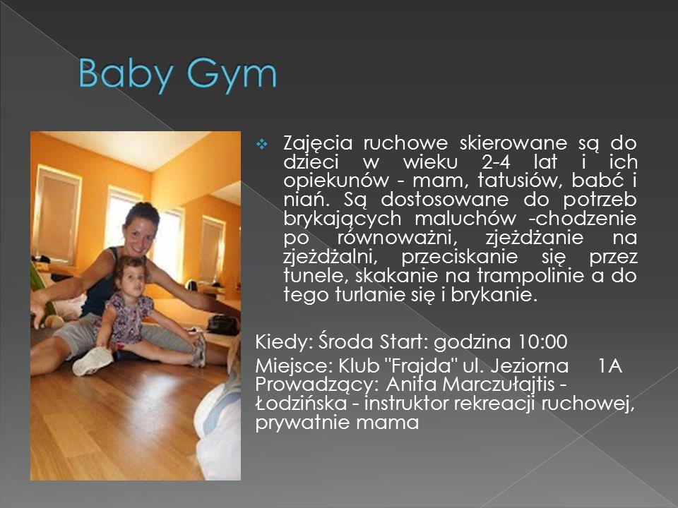  Zajęcia ruchowe skierowane są do dzieci w wieku 2-4 lat i ich opiekunów - mam, tatusiów, babć i niań.