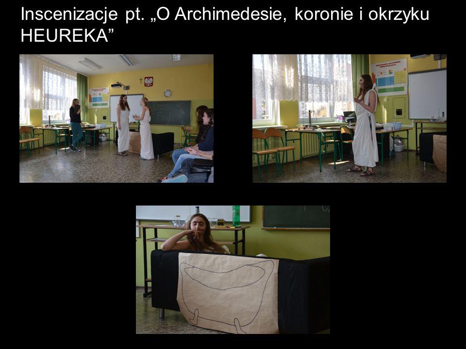 """Inscenizacje pt. """"O Archimedesie, koronie i okrzyku HEUREKA"""