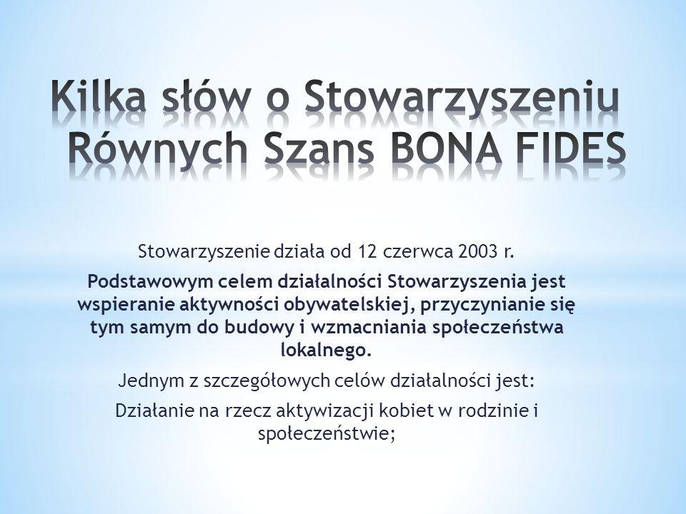 Stowarzyszenie działa od 12 czerwca 2003 r.