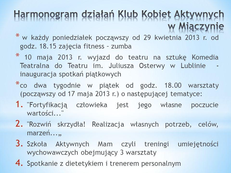* w każdy poniedziałek począwszy od 29 kwietnia 2013 r.