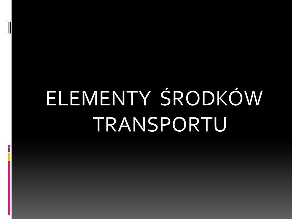 ELEMENTY ŚRODKÓW TRANSPORTU