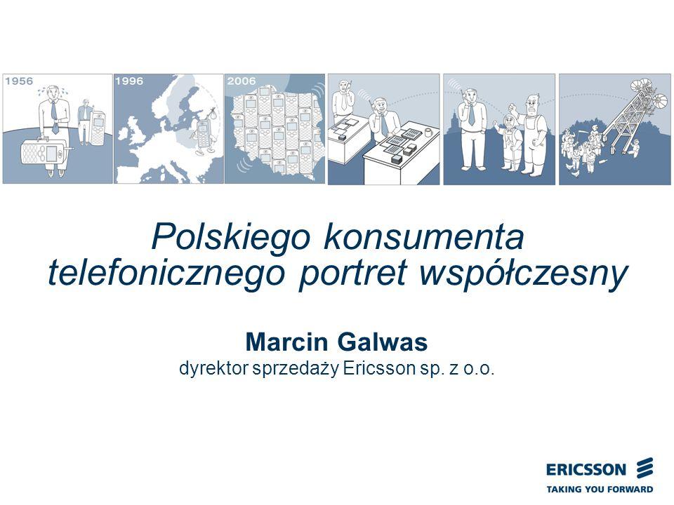 Slide title In CAPITALS 50 pt Slide subtitle 32 pt Polskiego konsumenta telefonicznego portret współczesny Marcin Galwas dyrektor sprzedaży Ericsson sp.
